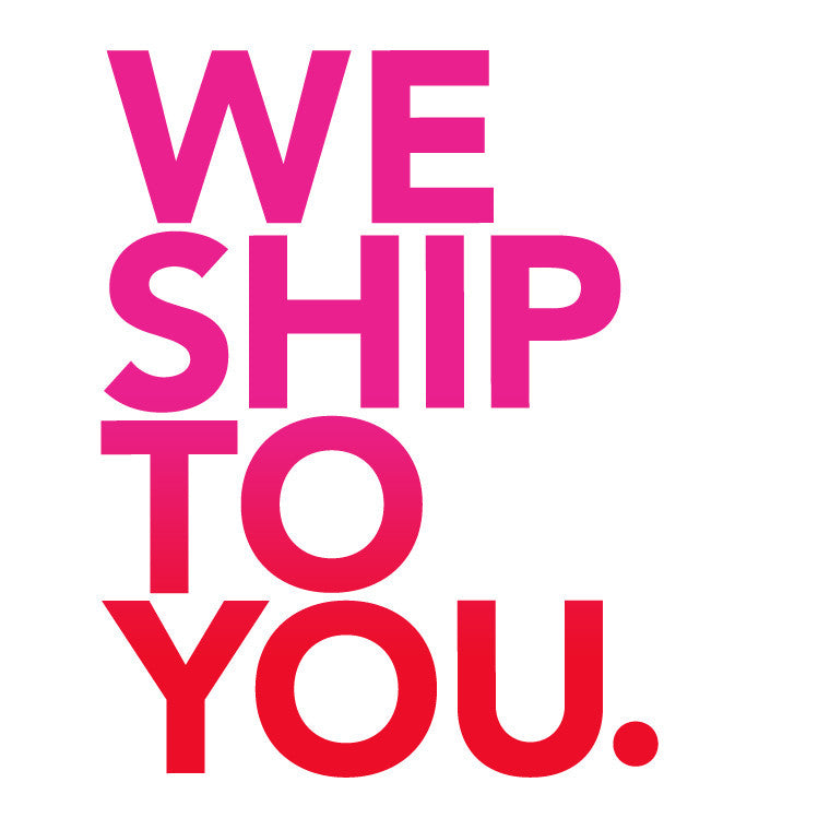 We Ship to You