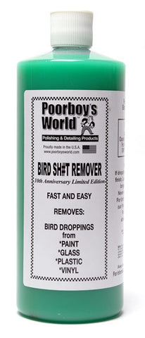 Poorboy's World Bird Sh#t Remover 32 oz