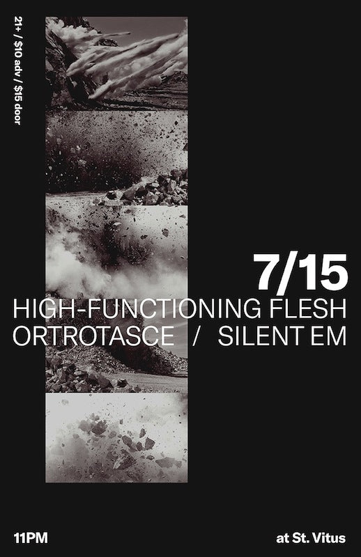 Ortrotasce Live in NYC w/ High-Functioning Flesh and Silent Em