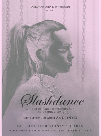 Slashdance - 7yr Anniversary Party with ANDI (Synthicide/NYC