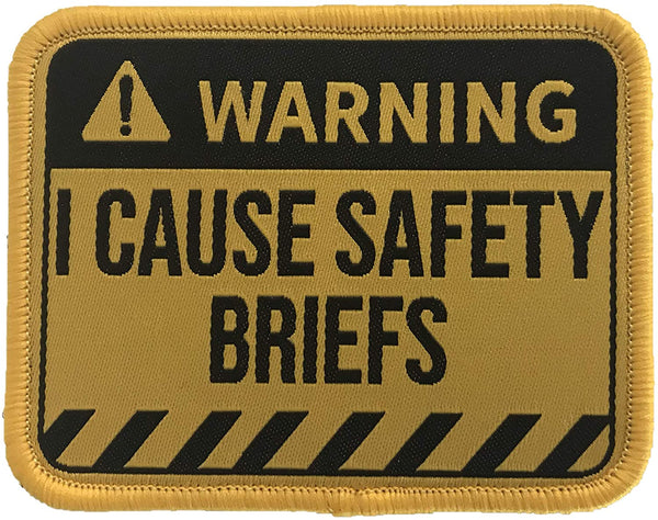"""Warning - I Cause Safety Briefs"" Embroidered Morale Patch"