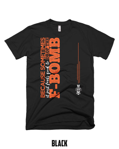 Feels Good to Drop the F-Bomb - Short Sleeve T-Shirt - F-Bomb Morale Gear