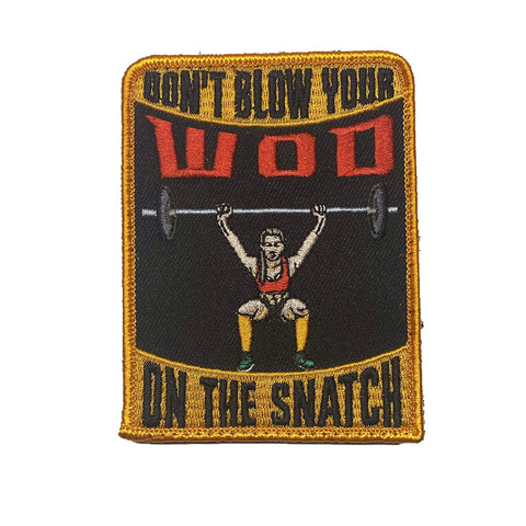 """Don't Blow Your WOD on the Snatch"" Embroidered CrossFit Morale Patch"
