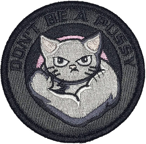 """Don't Be A Pussy"" Embroidered Morale Patch"