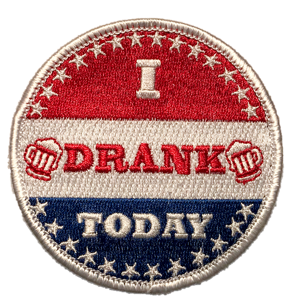 """I Drank Today"" Embroidered Morale Patch - F-Bomb Morale Gear"