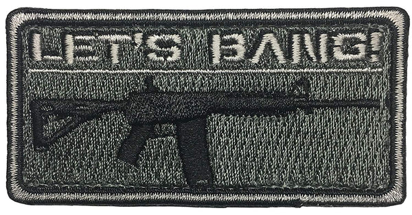"""Lets Bang"" Embroidered Morale Patch"