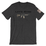 Let's Bang T-Shirt - F-Bomb Morale Gear