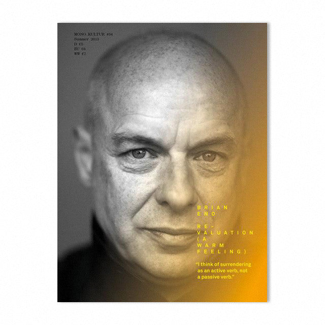 Mono.kultur Issue 34, Brian Eno: Revaluation (A Warm Feeling)