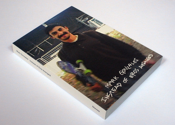 Mark Gonzales Book - Instead of Eros Avenged (First Edition)