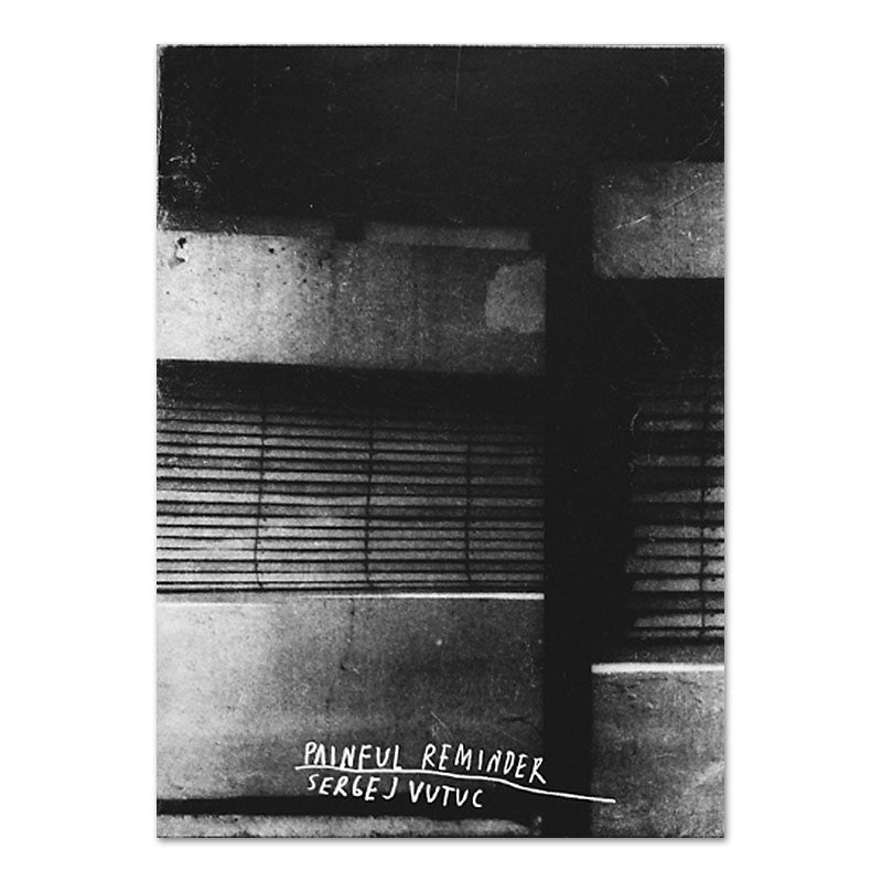 Painful Reminder Zine by Sergej Vutuc