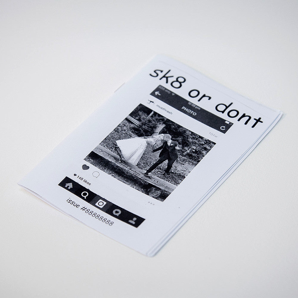 Sk8 or Don't Zine Issue #8