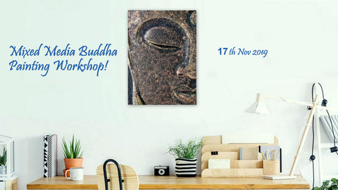 Mixed Media Buddha Painting Workshop! 17 Nov 2019