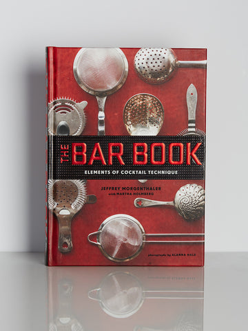 The Bar Book: Elements of Cocktail...