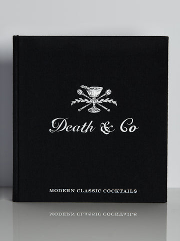 Death & Co.: Modern Classic Cocktails...