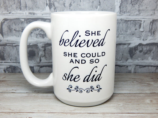 she believed she could and so she did coffee mug
