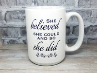she believed she could and so she did mug