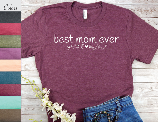 mothers day gift best mom ever t-shirt