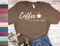 coffee is in my soul t-shirt