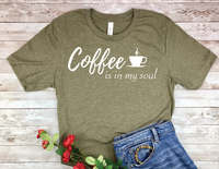 coffee is in my soul t-shirt - olive green coffee shirt