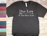 dad life is the best life t-shirt for fathers day