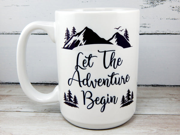 let the adventure begin inspirational coffee mug