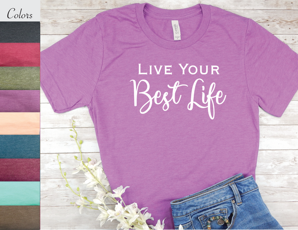 live your best life t-shirt inspirational shirt for women
