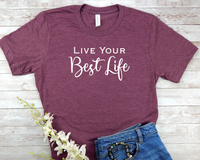 live your best life t-shirt for women