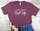 maroon live your best life t-shirt inspirational shirt for women