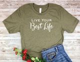 olive army green live your best life t-shirt inspirational shirt for women