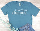 blue live your dreams t-shirt for women inspirational shirts