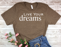 brown live your dreams t-shirt for women inspirational shirts