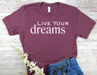 maroon live your dreams t-shirt for women inspirational shirts