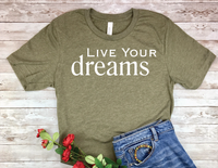 olive army green live your dreams t-shirt for women inspirational shirts