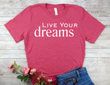 pink live your dreams t-shirt for women inspirational shirts
