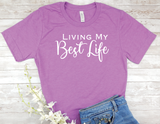 purple shirt Living My Best Life t-shirt a phrase that shows the way you live, enjoying the life you've worked so hard for,  achieving your goals and living without regret.
