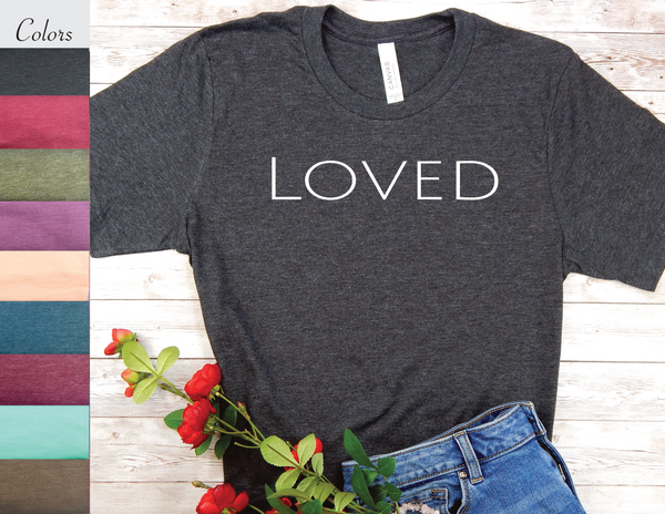 loved t-shirt for women encouragement shirts