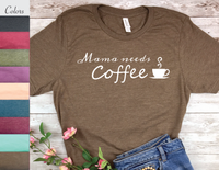 mama needs coffee shirt new mom busy mother t-shirt