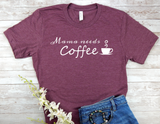 maroon mama needs coffee shirt new mom busy mother t-shirt