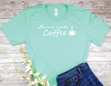 mint green mama needs coffee shirt new mom busy mother t-shirt