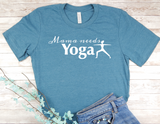 blue yoga shirt for mom yogi t-shirt mama needs yoga