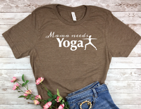 brown yoga shirt for mom yogi t-shirt mama needs yoga