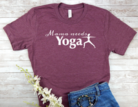 maroon yoga shirt for mom yogi t-shirt mama needs yoga