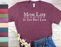 mom t-shirt with saying mom life is the best life