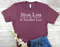 maroon mom t-shirt with saying mom life is the best life