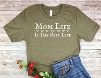 olive green mom t-shirt with saying mom life is the best life