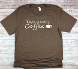 brown new father gift papa needs coffee new dad shirt