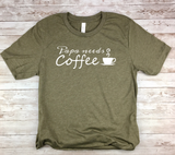 army green new father gift papa needs coffee new dad shirt