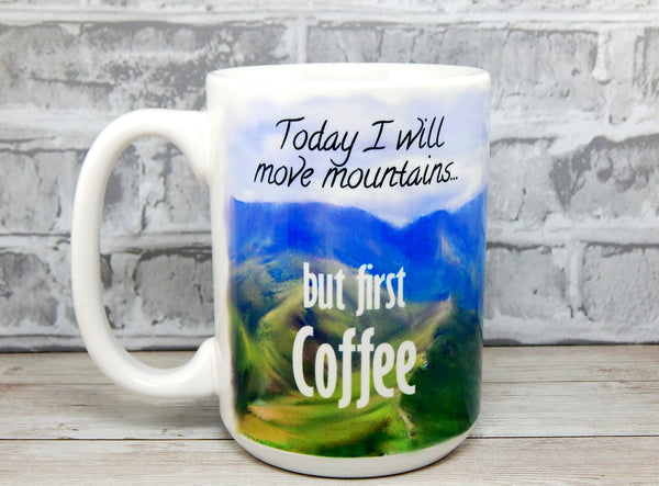 today i will move mountains coffee mug