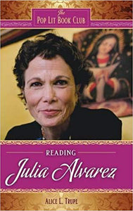 Reading Julia Alvarez (The Pop Lit Book Club)