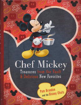 Chef Mickey (Walt Disney Parks and Resorts merchandise custom Pub) Treasures from the Vault and Delicious New Favorites (Hardcover)